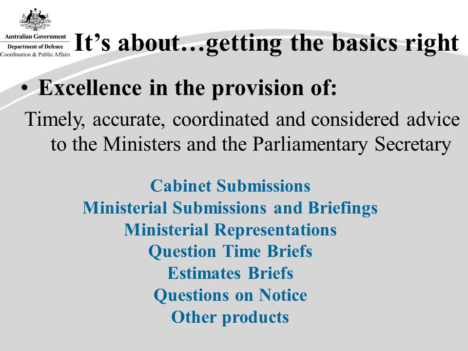 It's about…getting the basics right … and in Public Affairs support: Public Affairs Plans Press Releases Talking Points Hot Issues Briefs