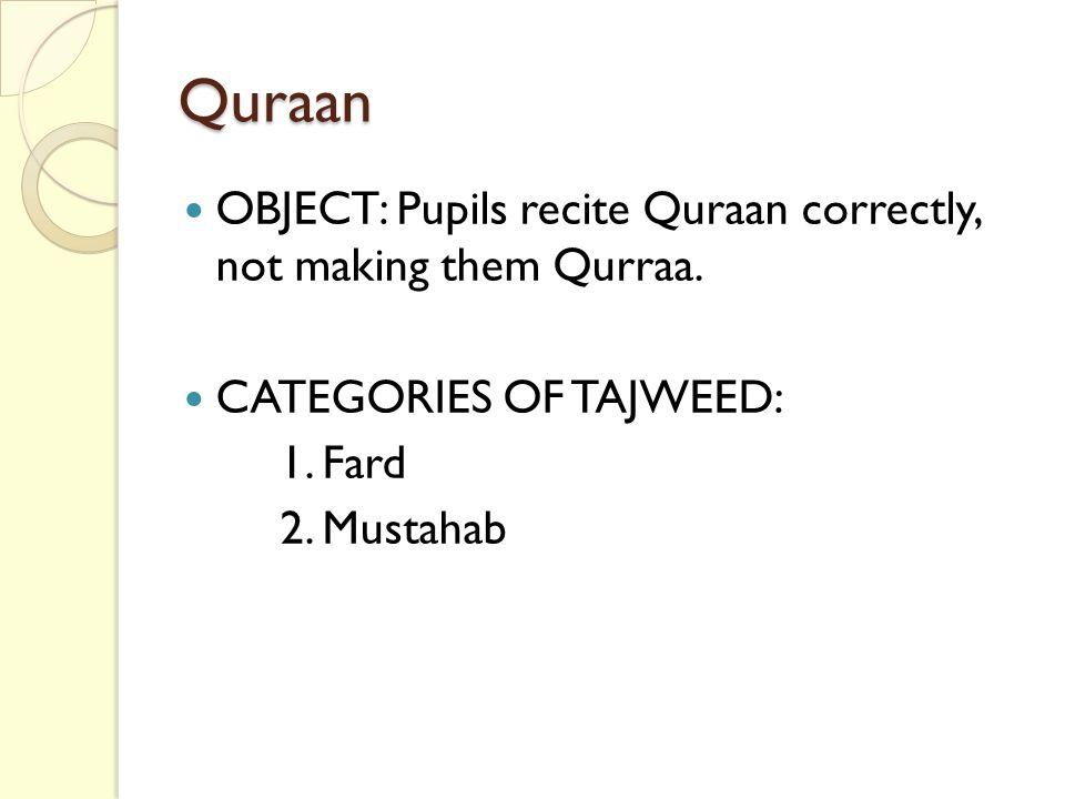 Quraan OBJECT: Pupils recite Quraan correctly, not making them Qurraa.