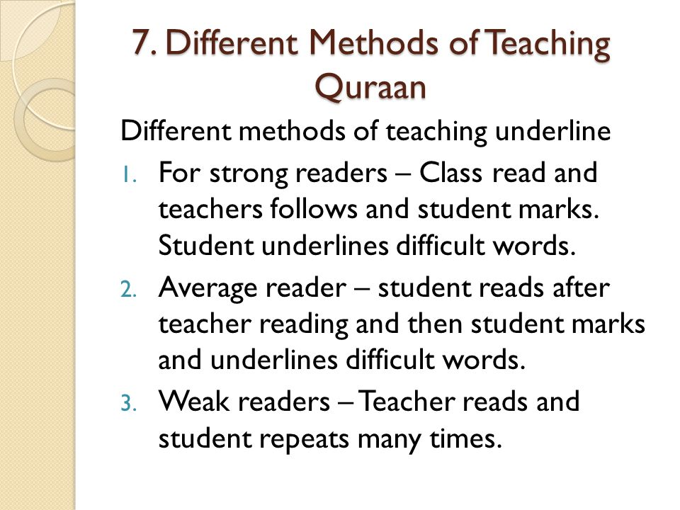 7.Different Methods of Teaching Quraan Different methods of teaching underline 1.