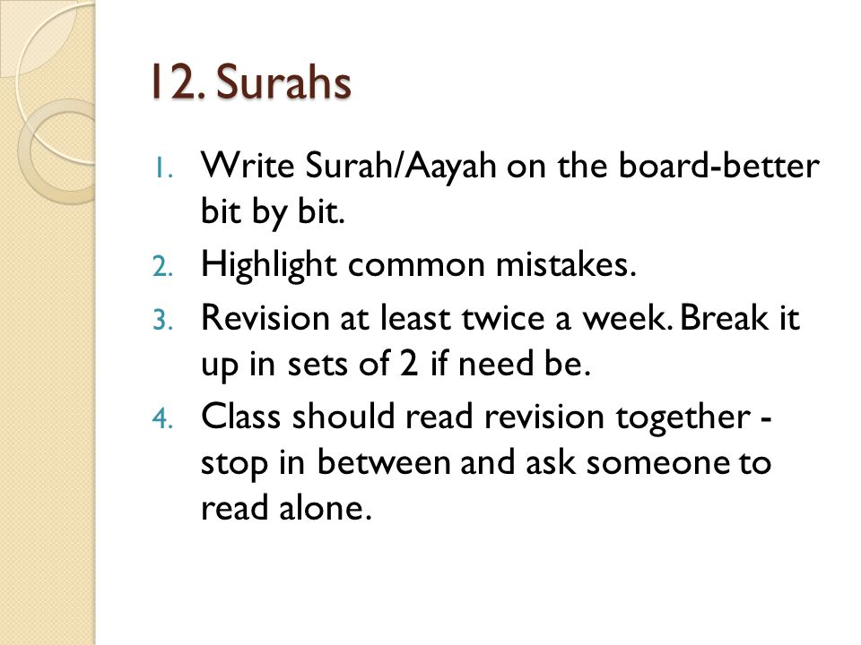 12. Surahs 1. Write Surah/Aayah on the board-better bit by bit.