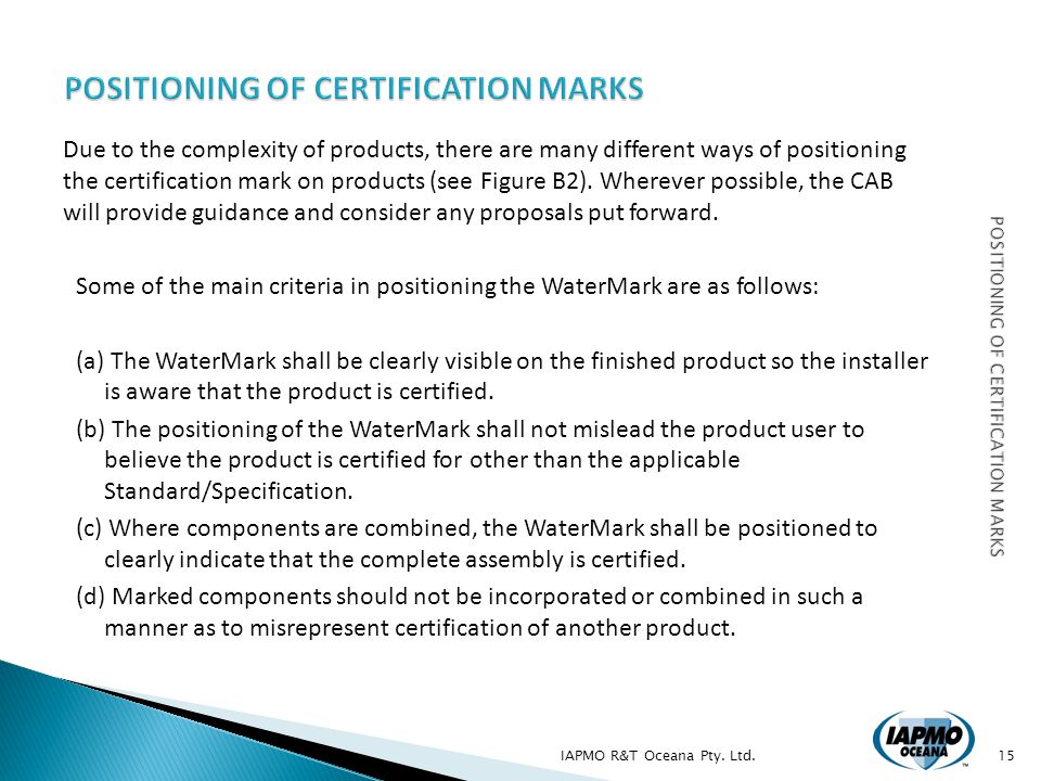 Due to the complexity of products, there are many different ways of positioning the certification mark on products (see Figure B2).