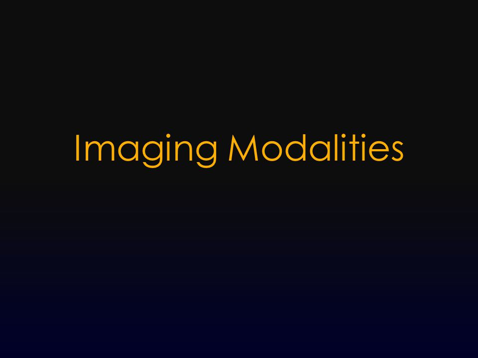 Basic Imaging Types  X-ray  CT (Computed Tomography)  MRI (Magnetic Resonance Imaging)  Angiography