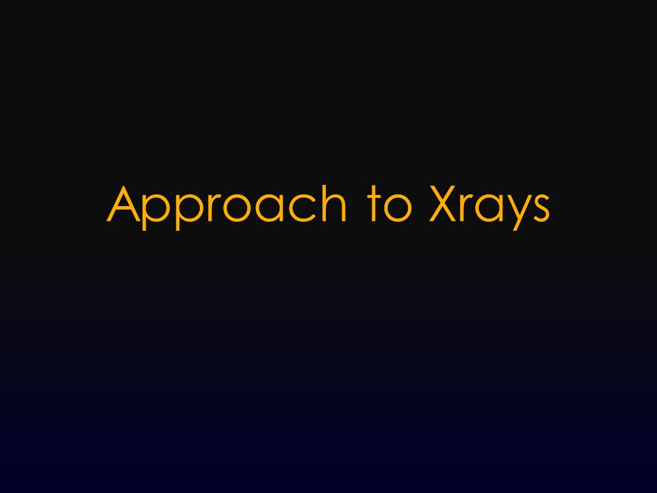 Approach to Xrays