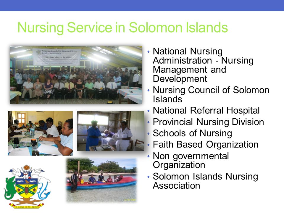 Nursing Service in Solomon Islands National Nursing Administration - Nursing Management and Development Nursing Council of Solomon Islands National Referral Hospital Provincial Nursing Division Schools of Nursing Faith Based Organization Non governmental Organization Solomon Islands Nursing Association