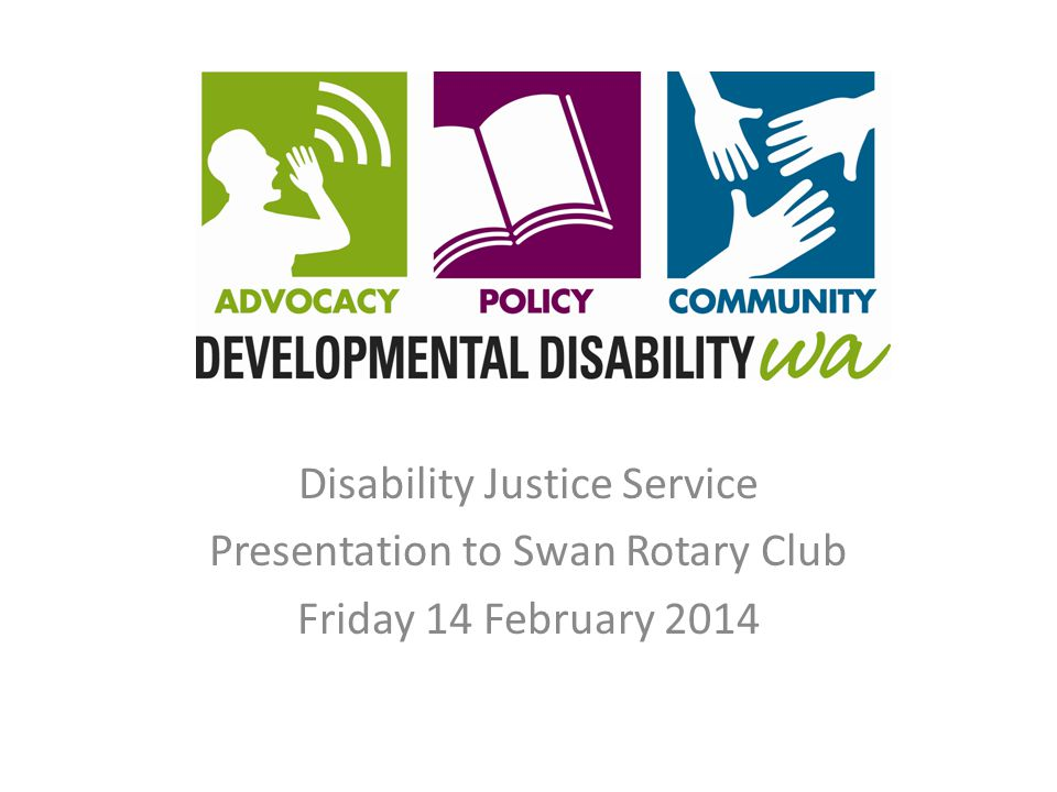 Who is Developmental Disability WA Non-government, not-for-profit organisation Over 25 years as peak advocacy voice for people with developmental disability, their families and the organisations that support them Developmental disability - a disability a person is born with or which occurs during their developmental years