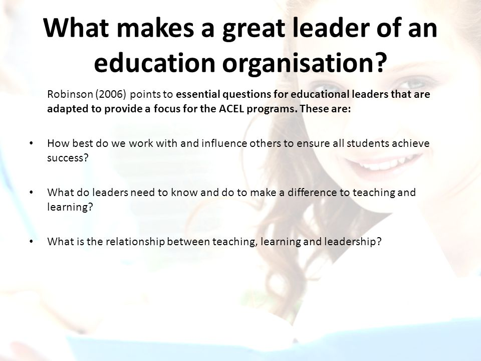 What makes a great leader of an education organisation.