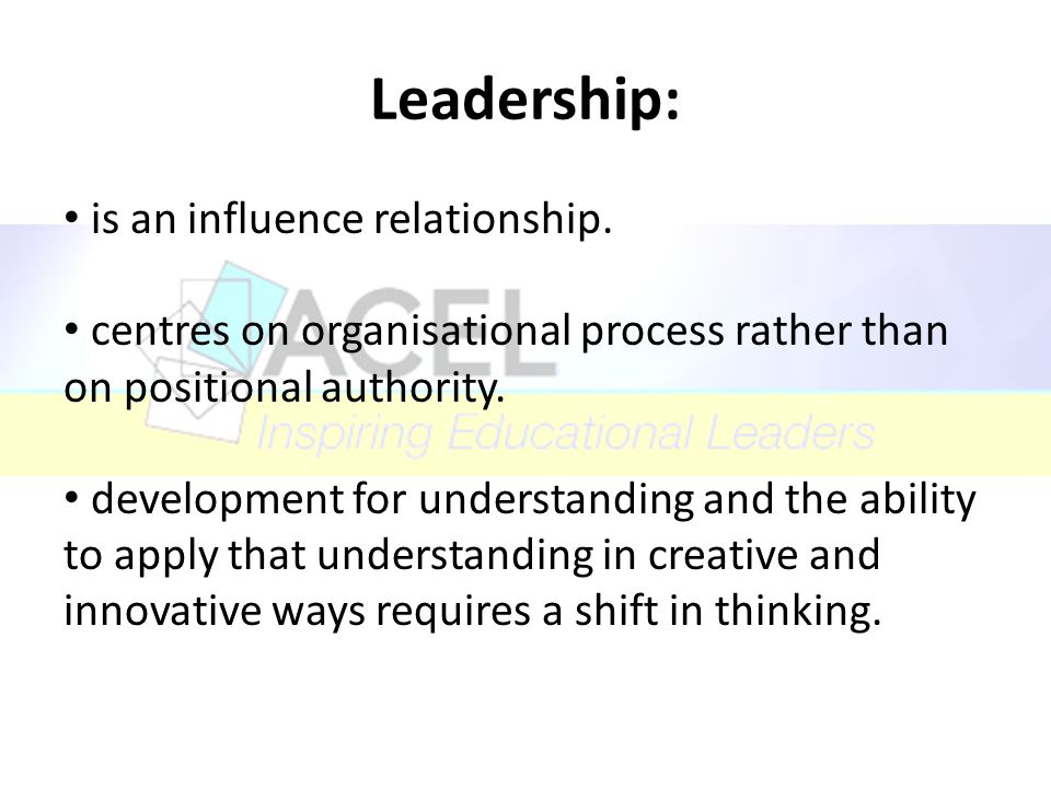 Leadership: is an influence relationship.