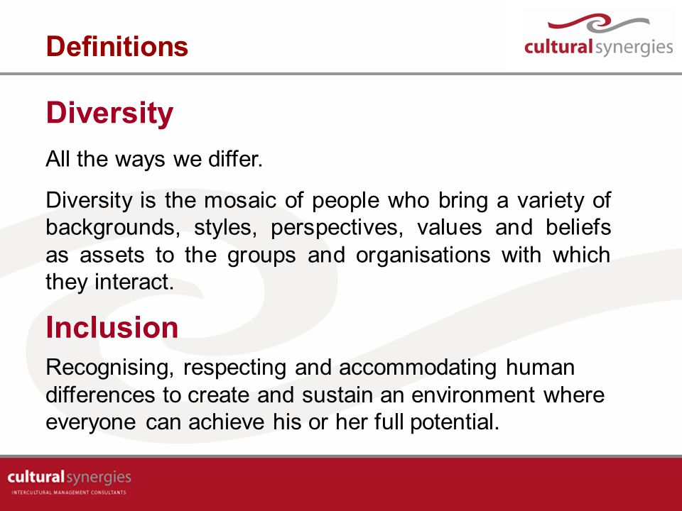 D evelop awareness I nitiate dialogue about diversity V alue similarities and differences E mbrace role modelling behaviour R espect diversity to create synergy S eek first to understand I nstigate diversity practices T hink the talk.
