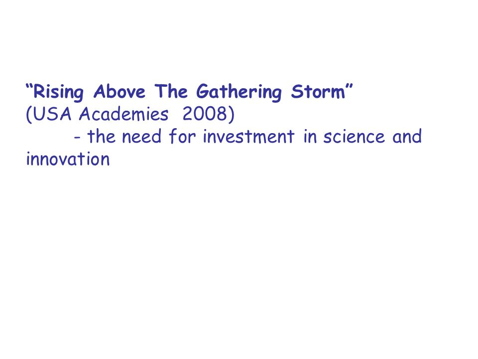 Rising Above The Gathering Storm (USA Academies 2008) - the need for investment in science and innovation