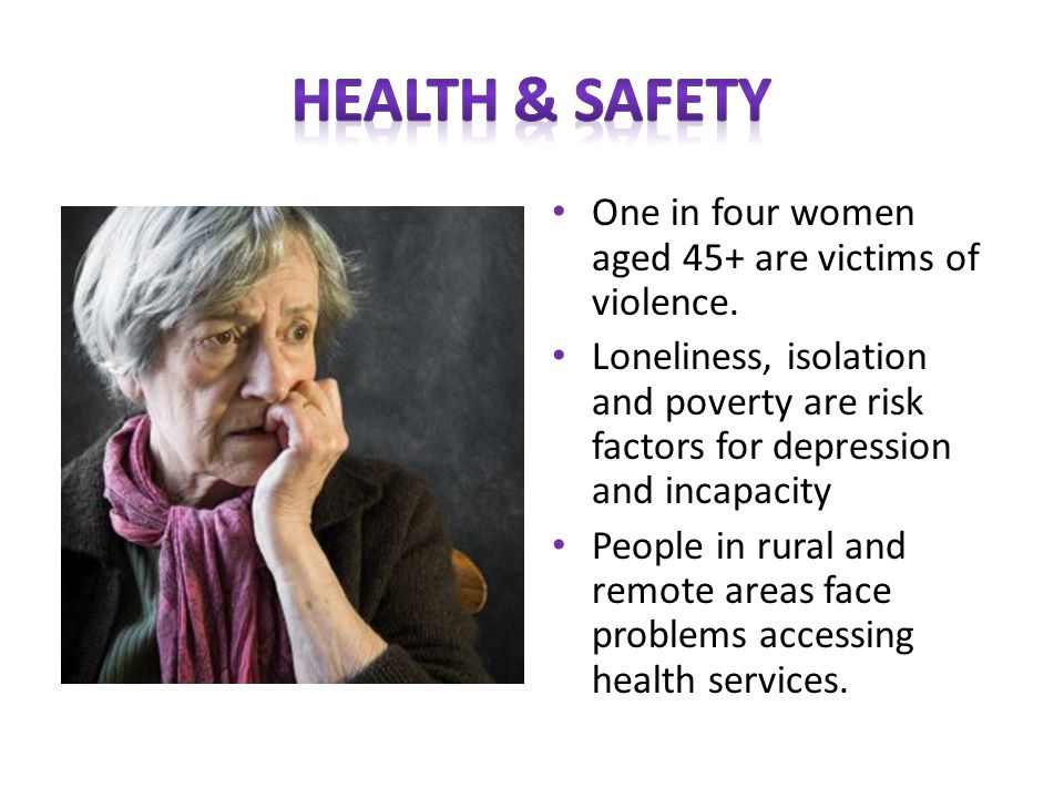 One in four women aged 45+ are victims of violence.