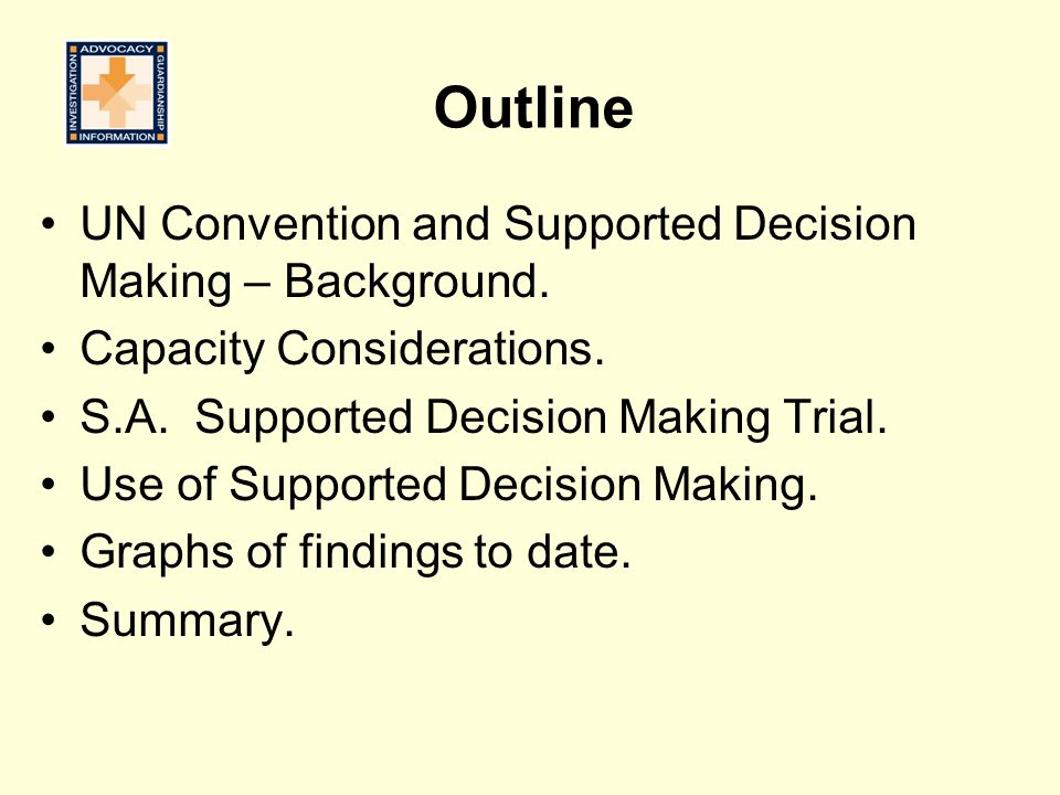 Outline UN Convention and Supported Decision Making – Background.