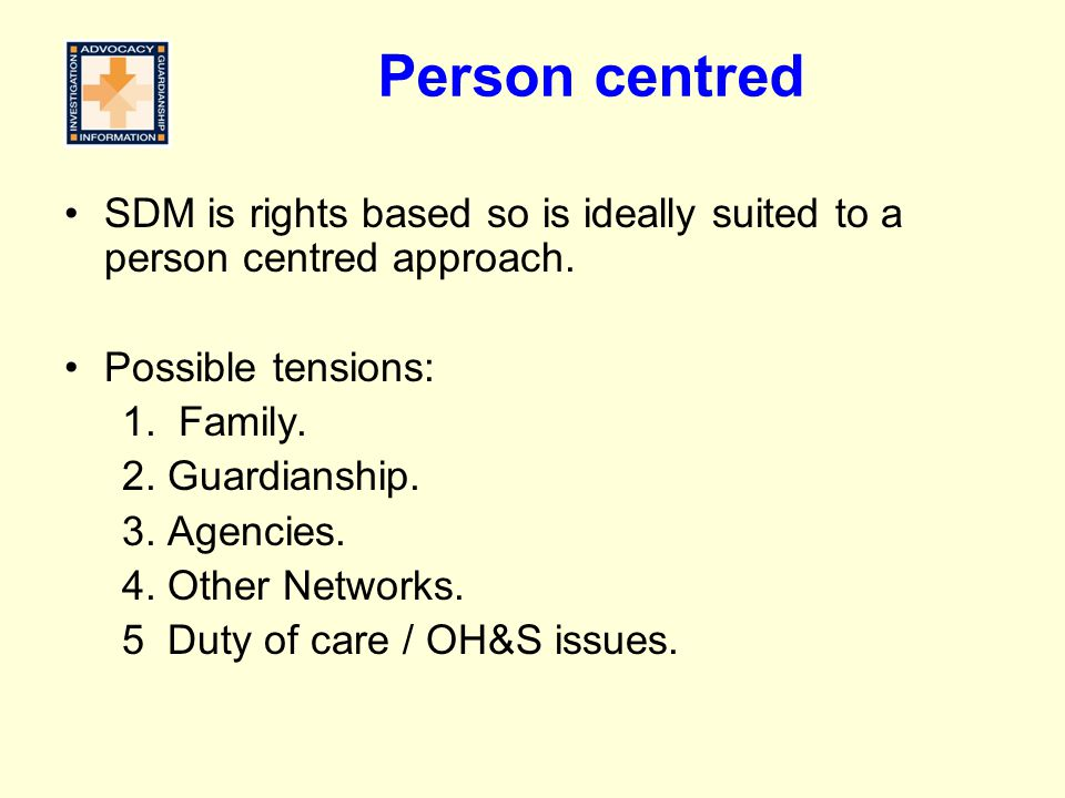 Person centred SDM is rights based so is ideally suited to a person centred approach.