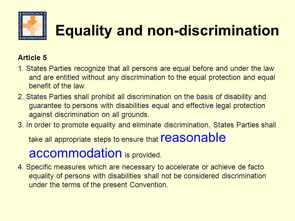 Equality and non-discrimination Article 5 1. States Parties recognize that all persons are equal before and under the law and are entitled without any