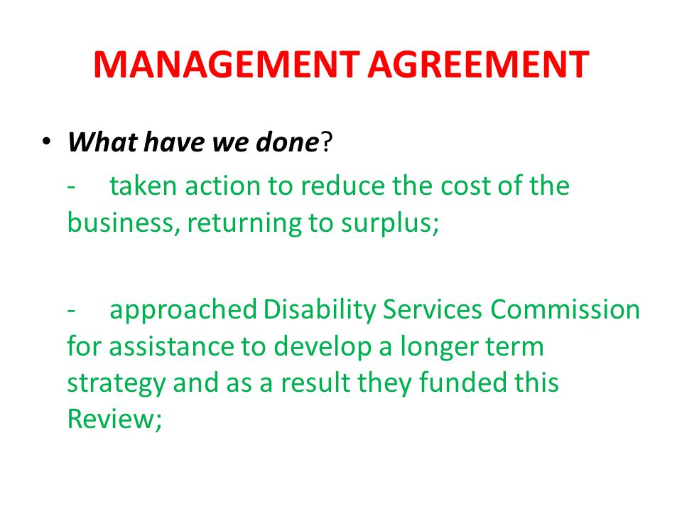 MANAGEMENT AGREEMENT What have we done.