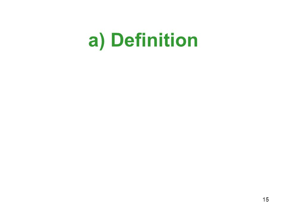 15 a) Definition