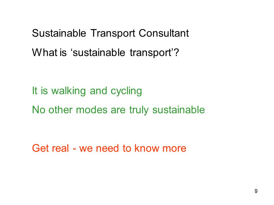 9 Sustainable Transport Consultant What is 'sustainable transport'.