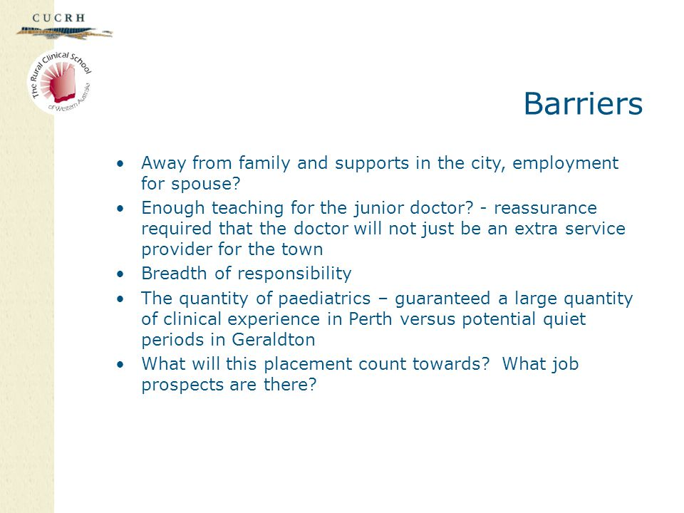 Barriers Away from family and supports in the city, employment for spouse? Enough teaching for the junior doctor? - reassurance required that the doct