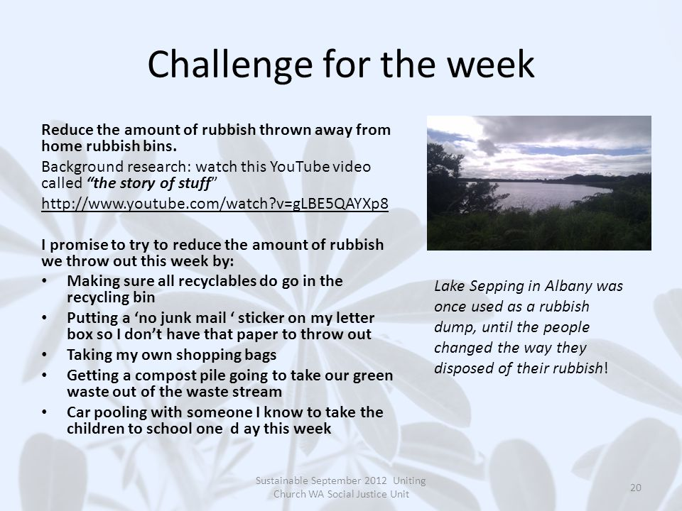 Challenge for the week Reduce the amount of rubbish thrown away from home rubbish bins.