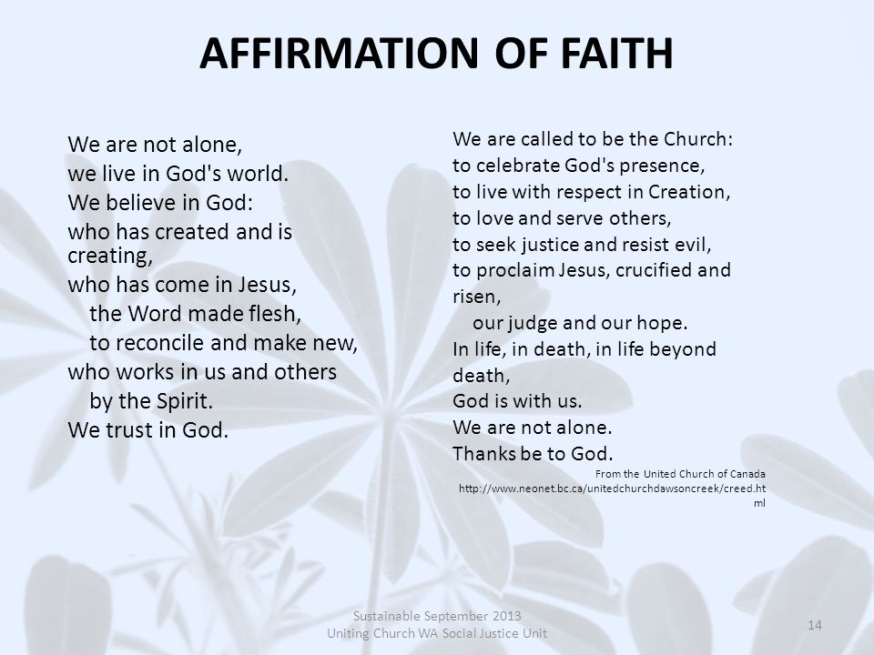 AFFIRMATION OF FAITH We are not alone, we live in God s world.