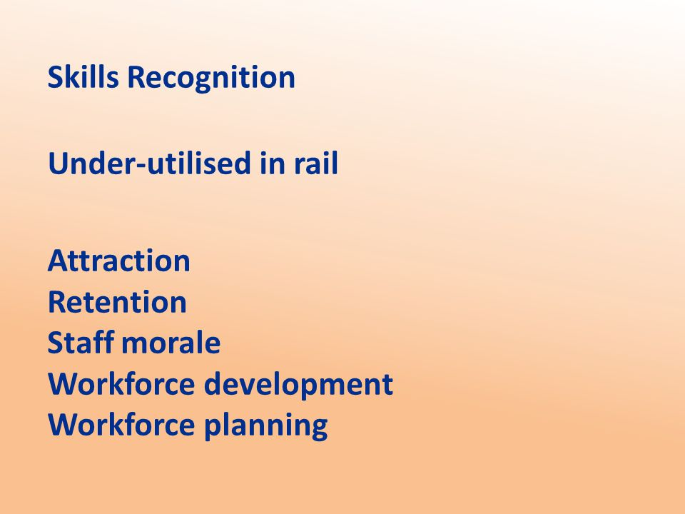 Under-utilised in rail Skills Recognition Attraction Retention Staff morale Workforce development Workforce planning
