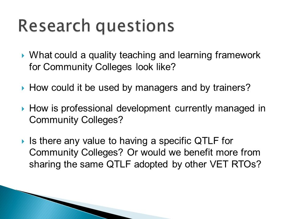  What could a quality teaching and learning framework for Community Colleges look like.