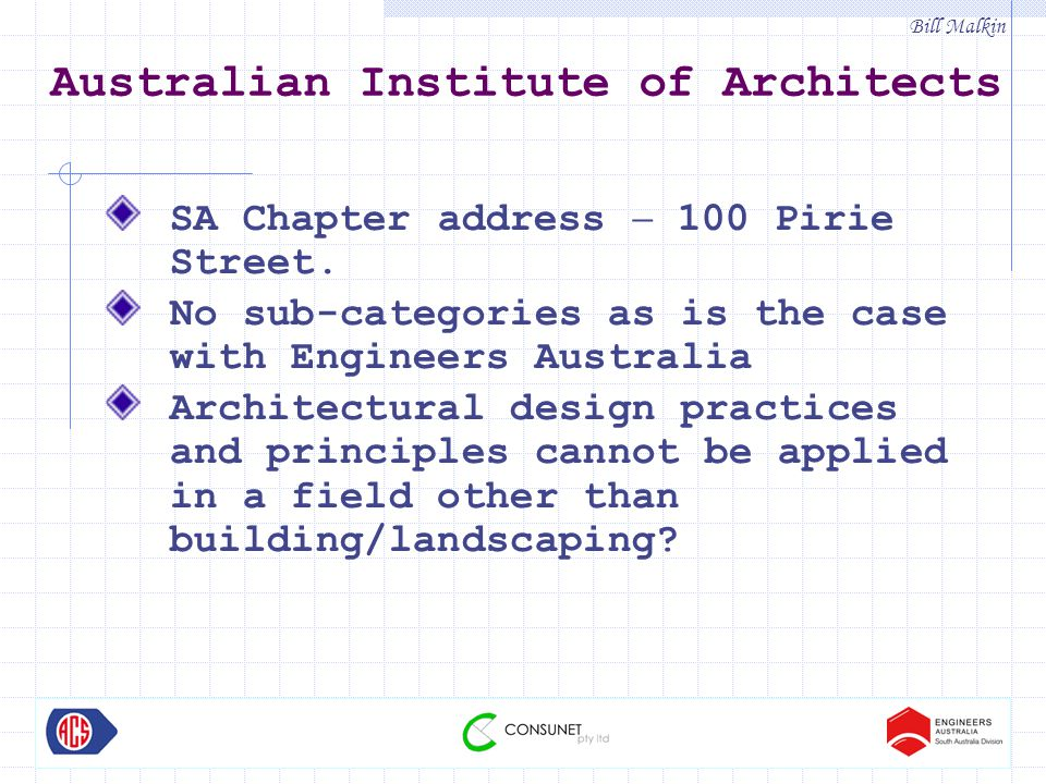 Bill Malkin Australian Institute of Architects SA Chapter address – 100 Pirie Street.