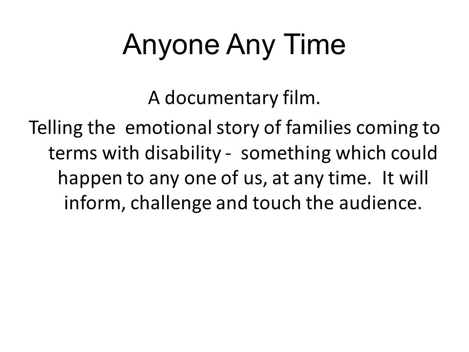 Anyone Any Time A documentary film.