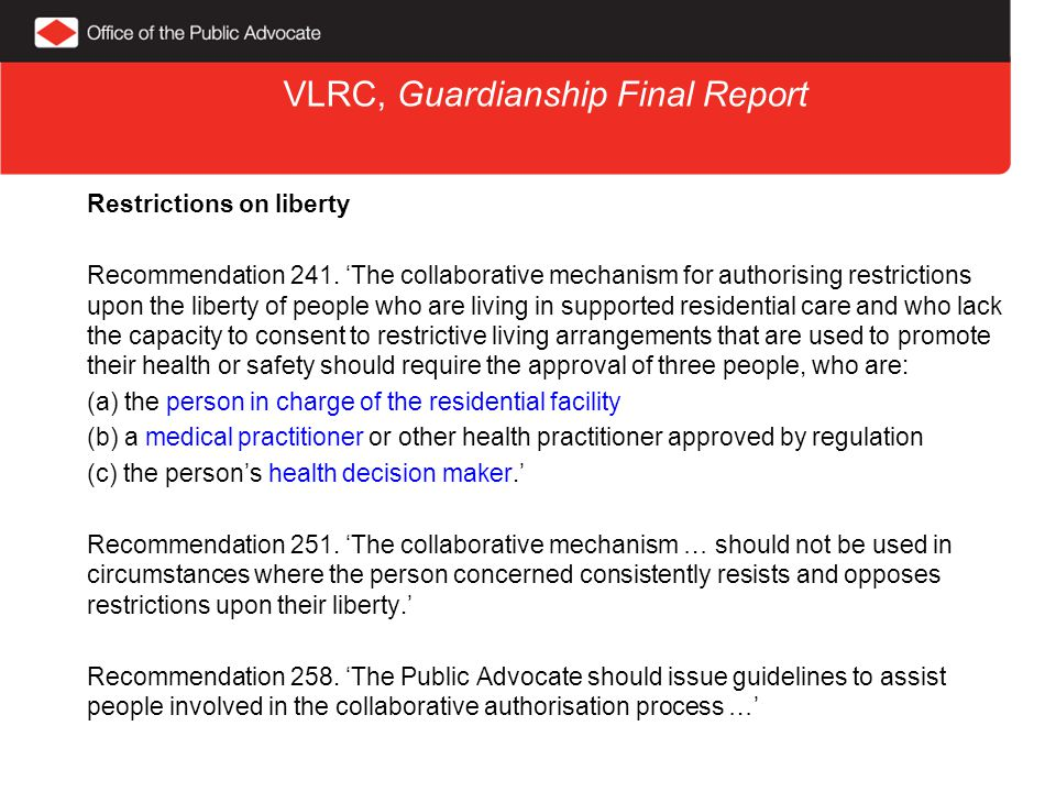 VLRC, Guardianship Final Report Restrictions on liberty Recommendation 241.