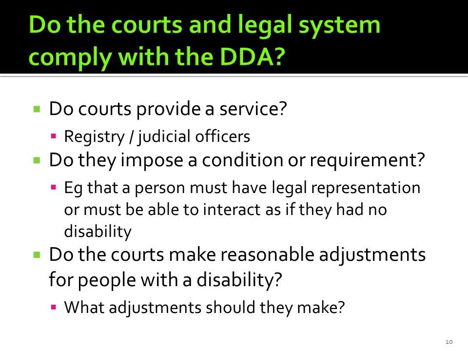  Do courts provide a service.