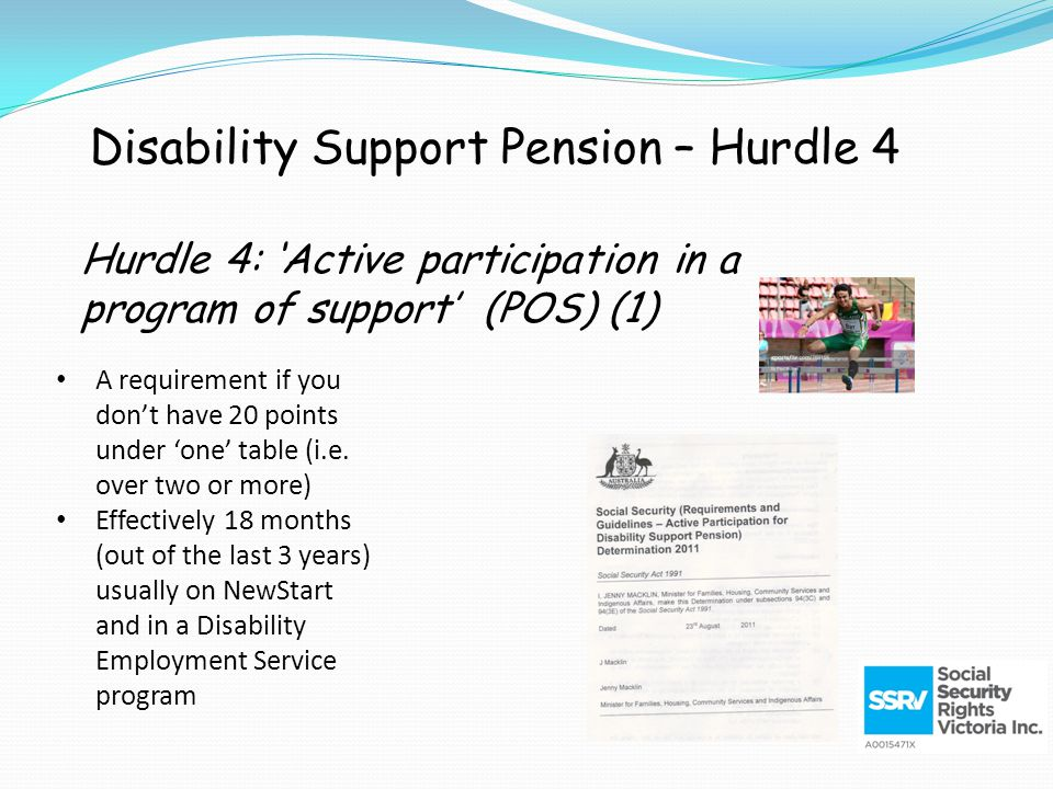 Hurdle 4: 'Active participation in a program of support' (POS) (1) A requirement if you don't have 20 points under 'one' table (i.e.