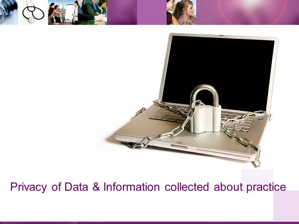 Privacy of Data & Information collected about practice