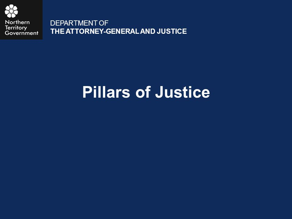 Pillars of Justice DEPARTMENT OF THE ATTORNEY-GENERAL AND JUSTICE