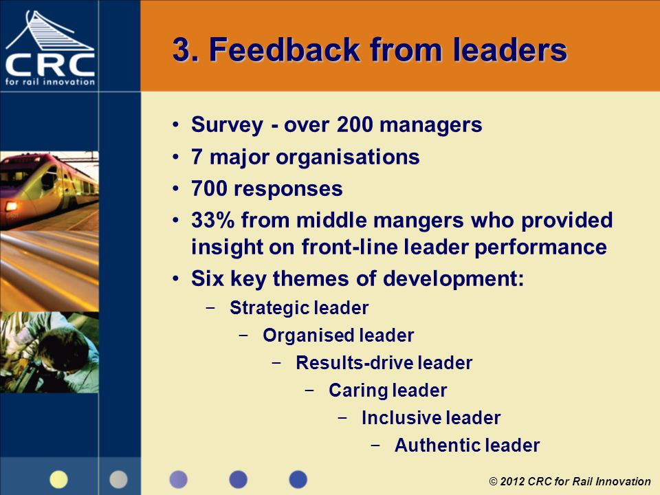 3. Feedback from leaders Survey - over 200 managers 7 major organisations 700 responses 33% from middle mangers who provided insight on front-line lea