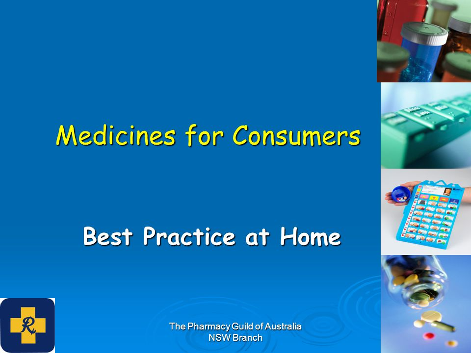 The Pharmacy Guild of Australia NSW Branch Medicines for Consumers Best Practice at Home