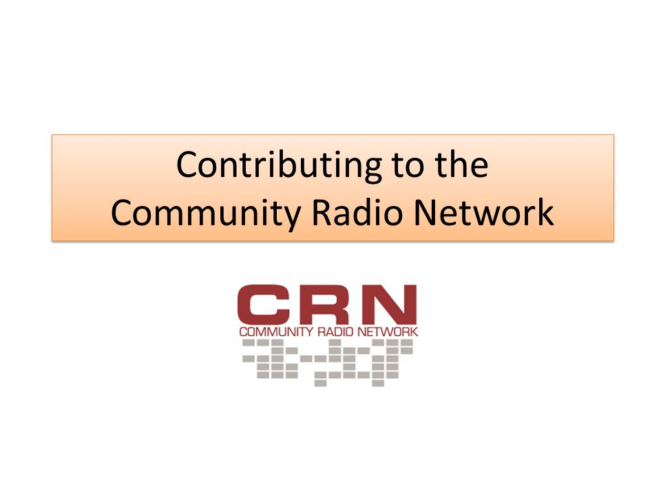 Contributing to the Community Radio Network