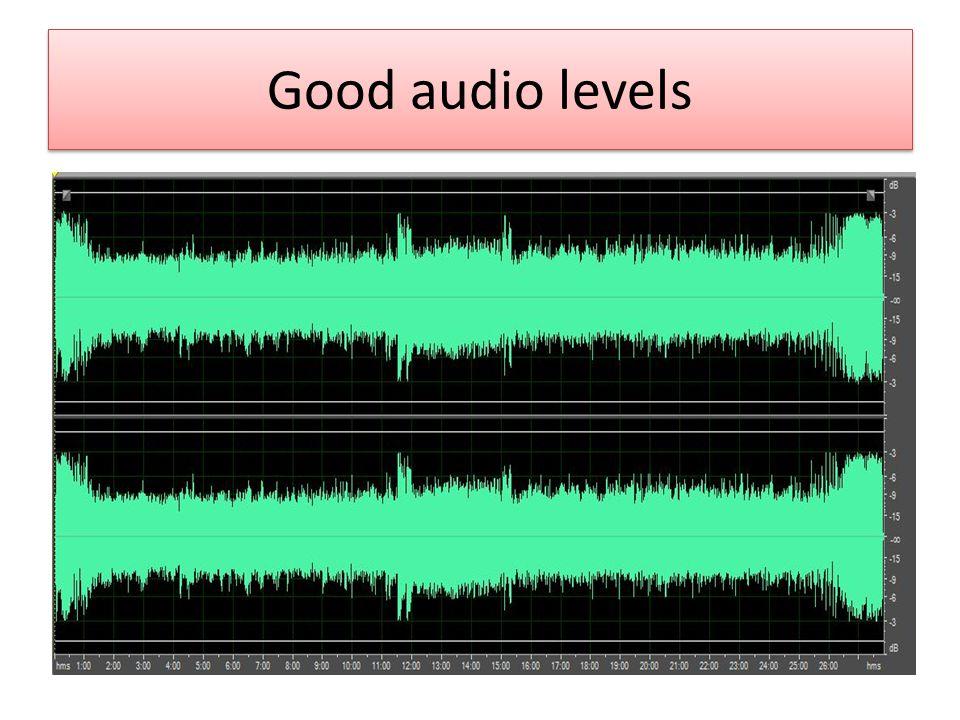 Good audio levels