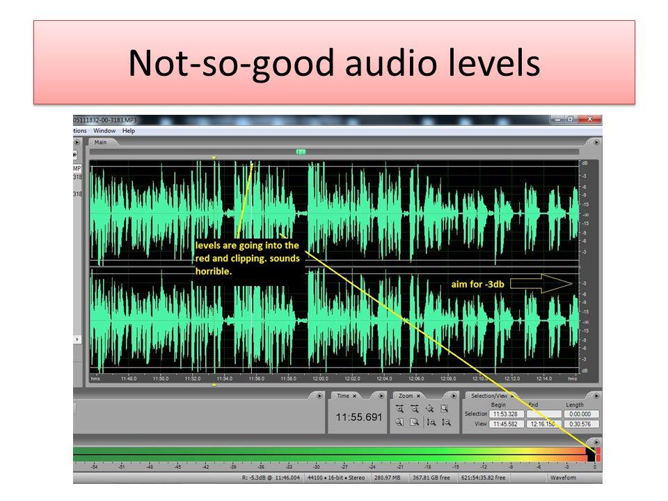 Not-so-good audio levels