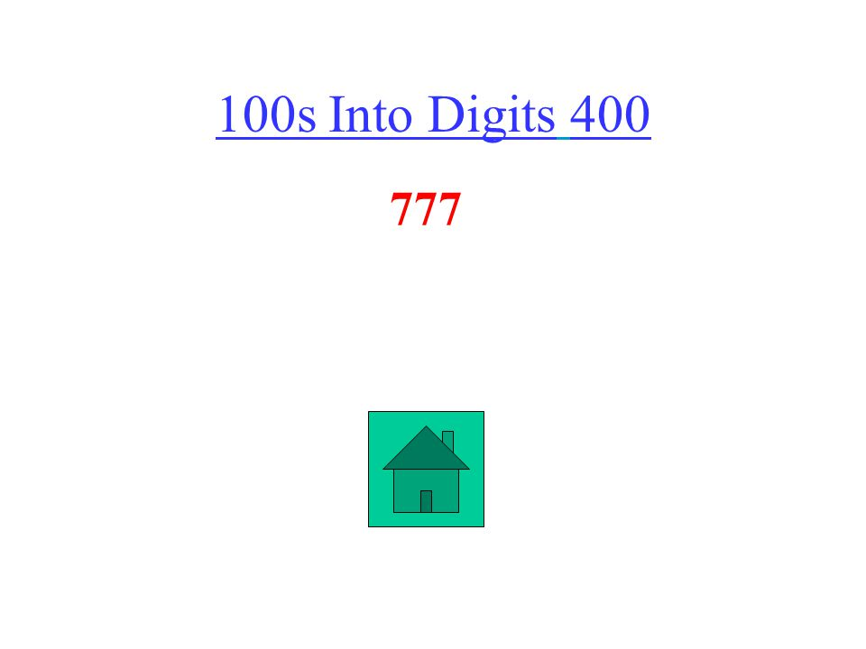 100s Into Digits 400 777