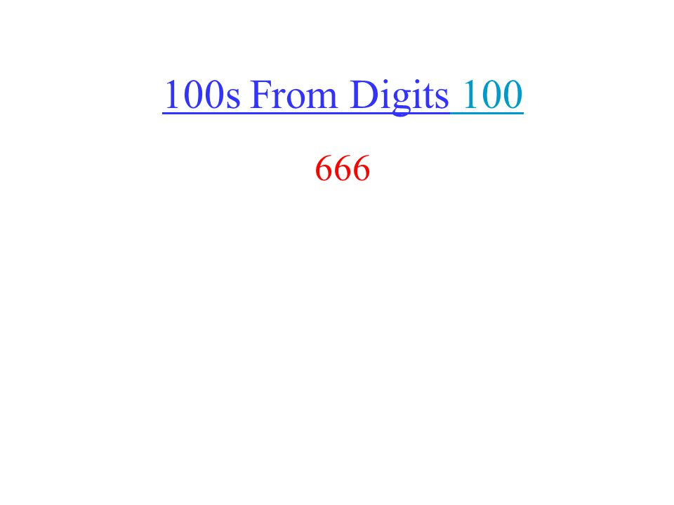 100s From Digits 100 100 666