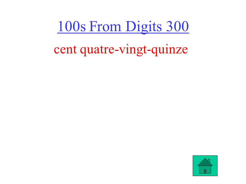 100s From Digits 300 cent quatre-vingt-quinze