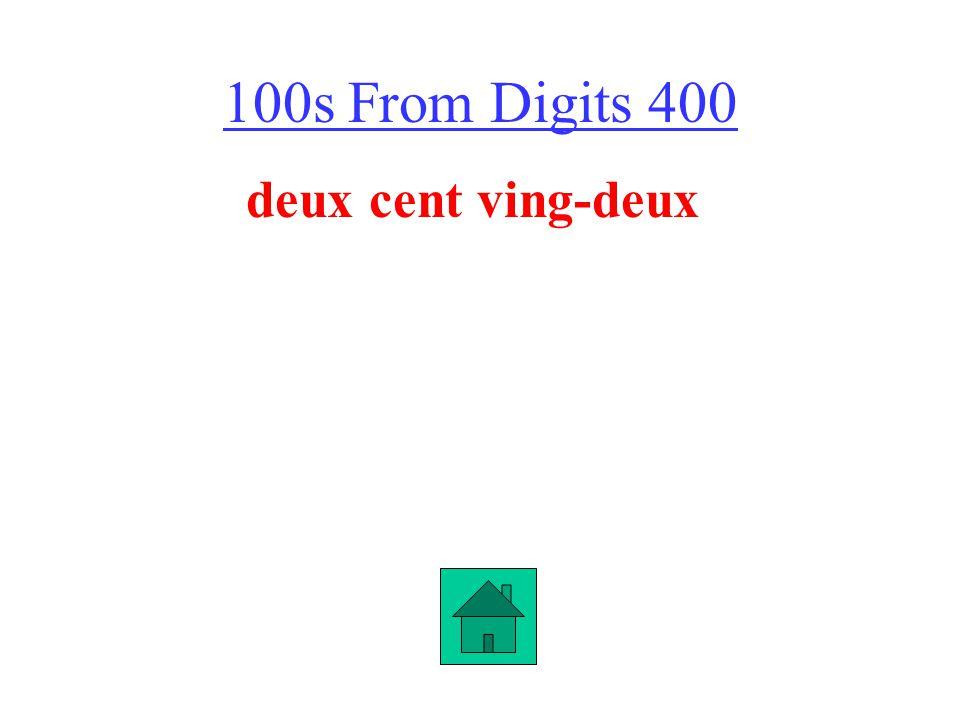 100s From Digits 400 deux cent ving-deux