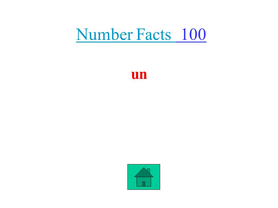 Number Facts Number Facts 100 un