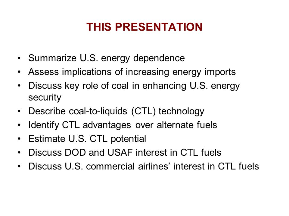 THIS PRESENTATION Summarize U.S.