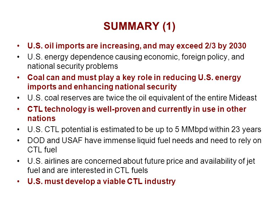 SUMMARY (1) U.S. oil imports are increasing, and may exceed 2/3 by 2030 U.S.