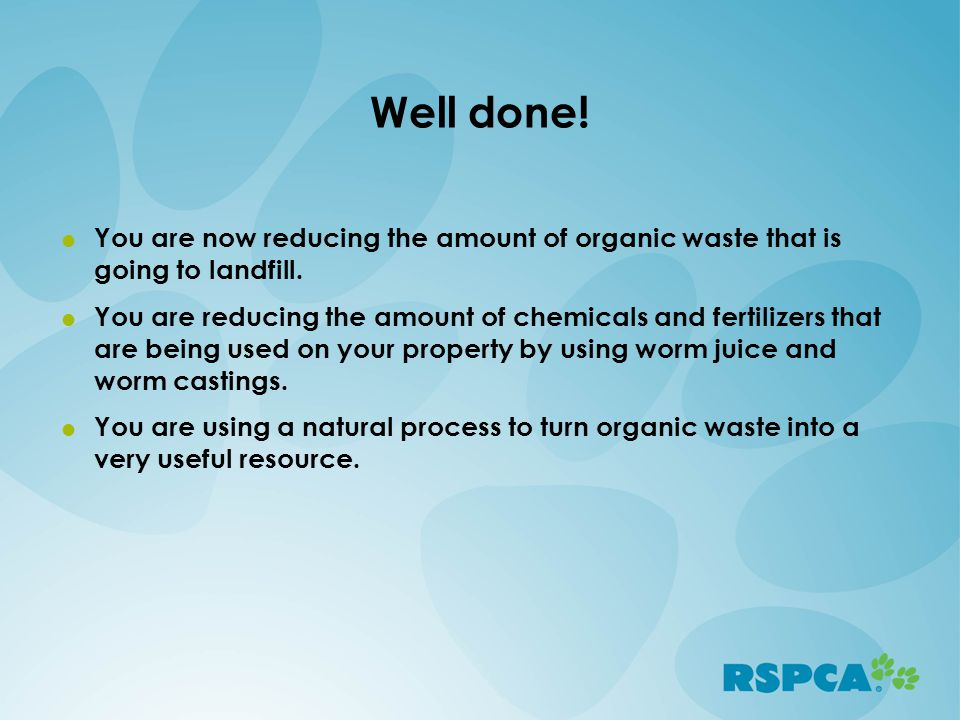 Well done.  You are now reducing the amount of organic waste that is going to landfill.