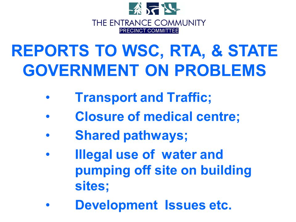 Transport and Traffic; Closure of medical centre; Shared pathways; Illegal use of water and pumping off site on building sites; Development Issues etc.