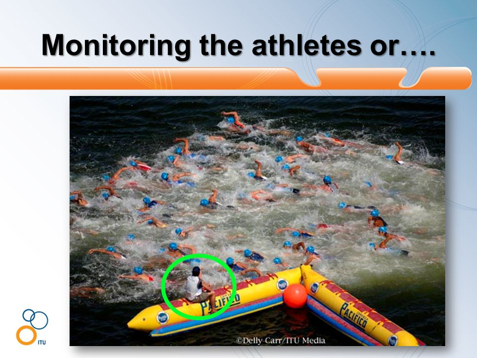 Monitoring the athletes or….