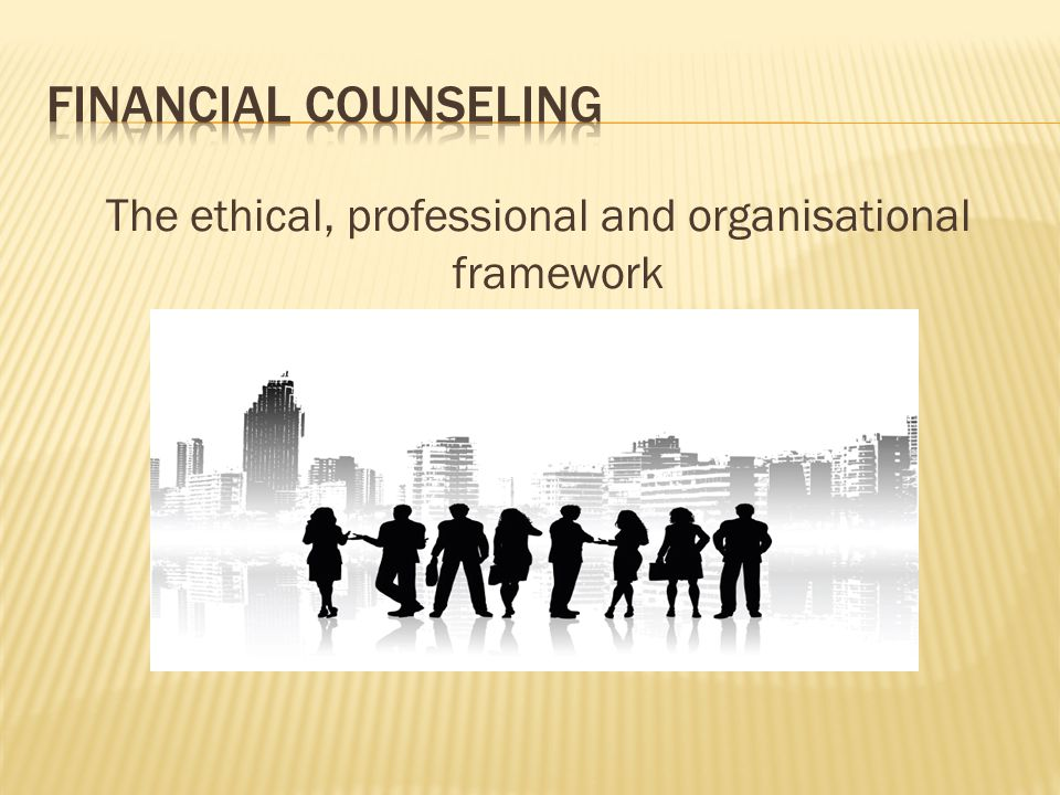 The ethical, professional and organisational framework