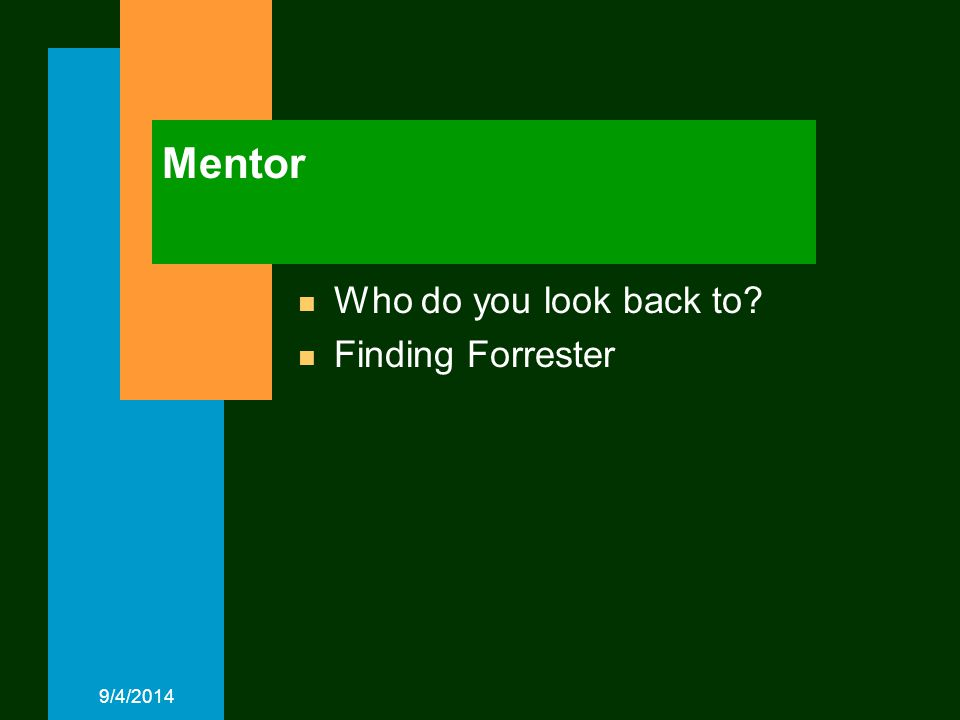9/4/2014 Mentor n Who do you look back to n Finding Forrester