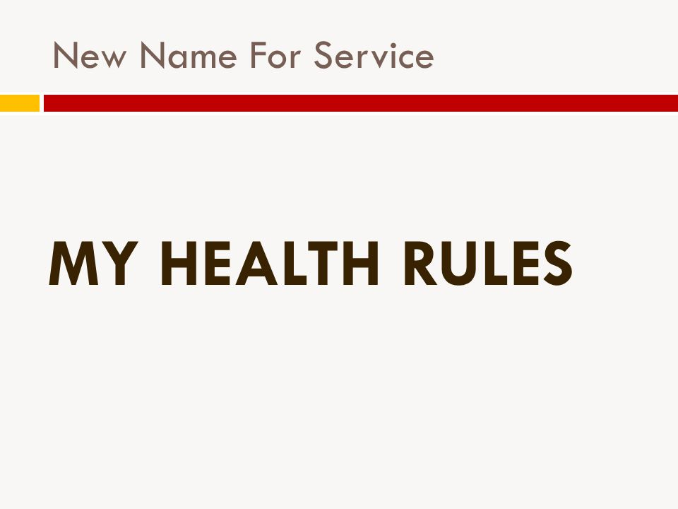 New Name For Service MY HEALTH RULES